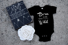 Load image into Gallery viewer, Born to be Wild Infant Onesie