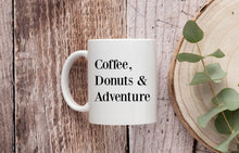 Load image into Gallery viewer, Coffee, Donuts & Adventure Mug