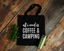 Load image into Gallery viewer, All I Need is Coffee & Camping Tote