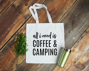 All I Need is Coffee & Camping Tote