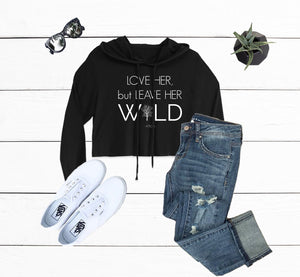 Leave her Wild Women's Cropped Hoodie