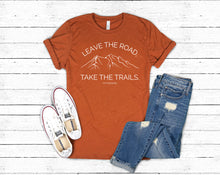 Load image into Gallery viewer, Leave the Road Take the Trails Tee