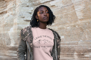 Leave the Road Take the Trails Tee