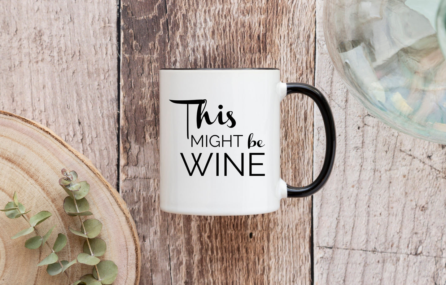 This Might Be Wine white & black ceramic mug 11 oz. | Modern Trail