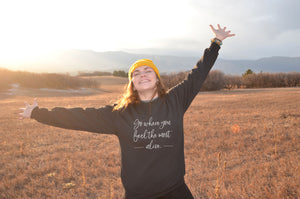 Go Where You Feel the Most Alive Crewneck Sweatshirt