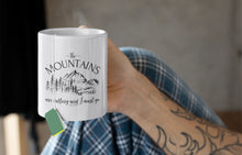 Load image into Gallery viewer, The Mountains are Calling Mug