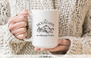 The mountains are calling and I must go coffee mug 15 oz. | Modern Trail