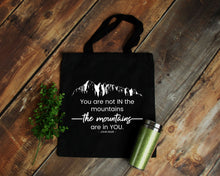 Load image into Gallery viewer, The Mountains Are in You black cotton canvas tote bag | Modern Trail