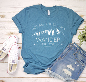 Not All Those Who Wander Are Lost Tee