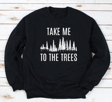 Load image into Gallery viewer, Take Me To The Trees Crewneck Sweatshirt