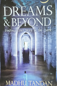 DREAMS AND BEYOND Finding Your Way In The Dark