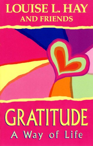 Gratitude: A Way of Life by Louise Hay