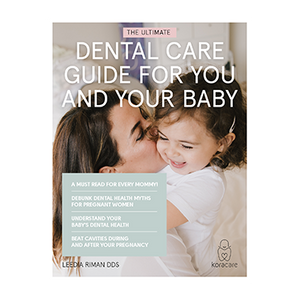 Dental Care Guide for You and Your Baby