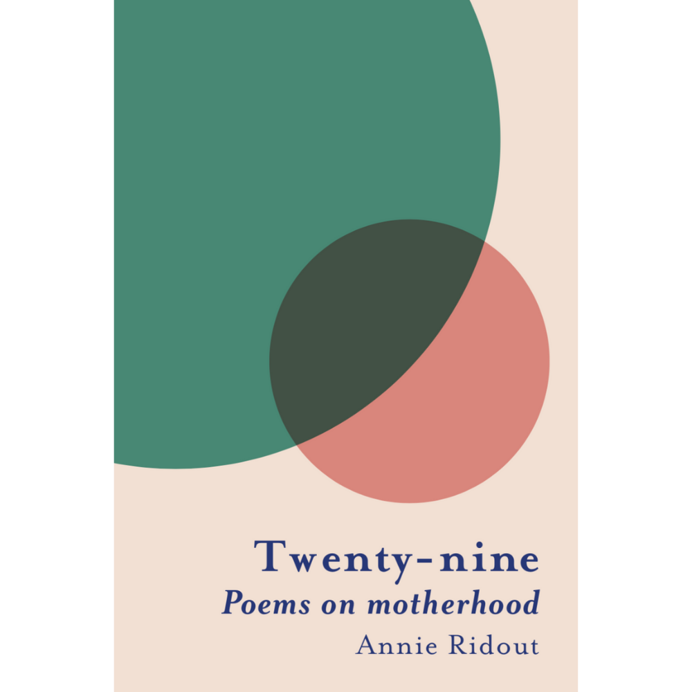 Twenty-nine: Poems on motherhood