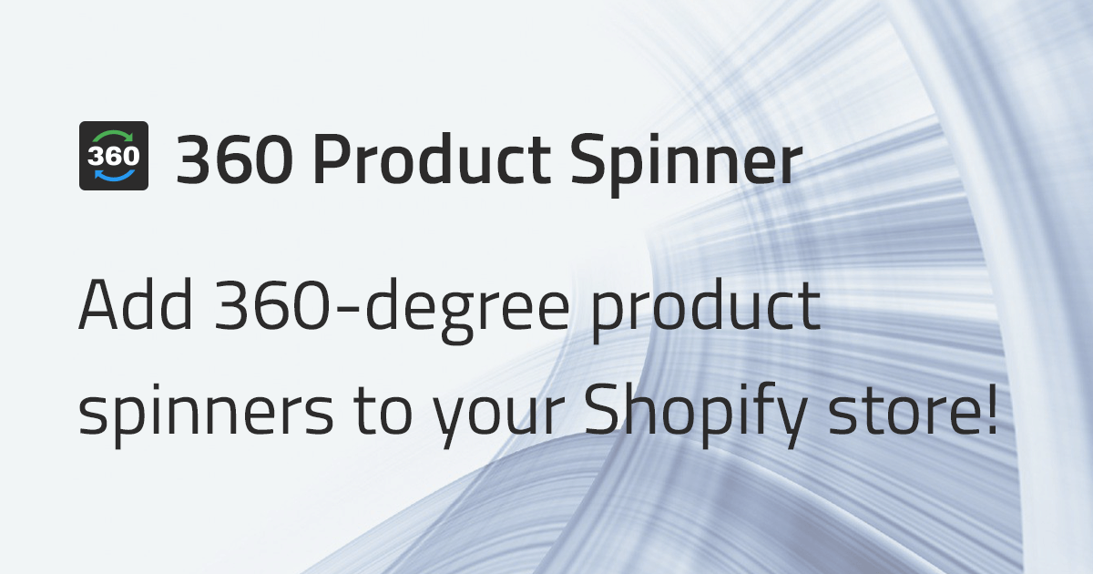360 Product Spinner - 360-degree product spinners (Shopify App Case)