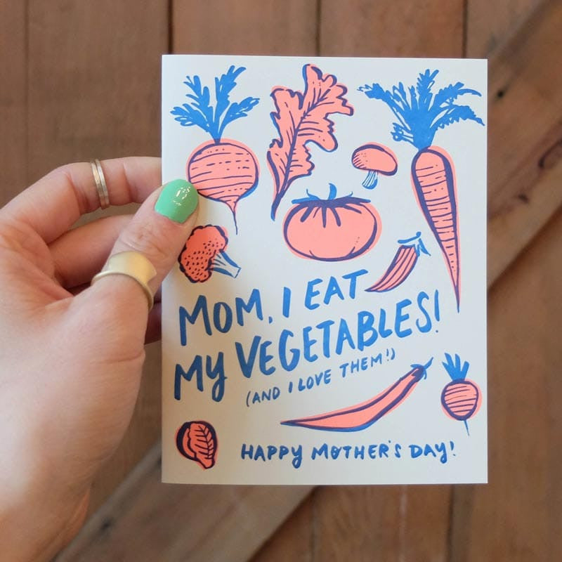 mom, i eat vegetables and I love them Mother's Day Card