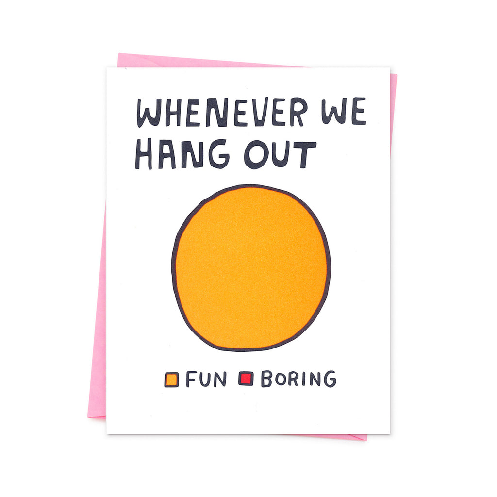 Whenever We Hang Out Card