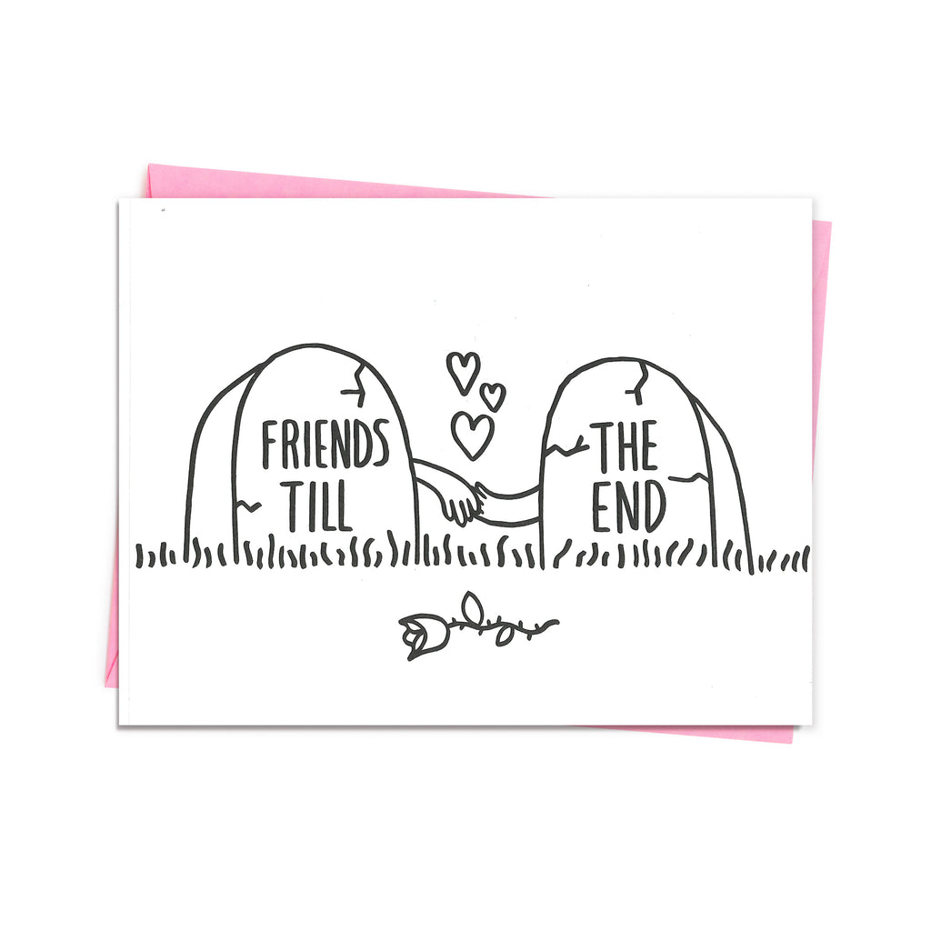 """Friends Till the End"" Card"