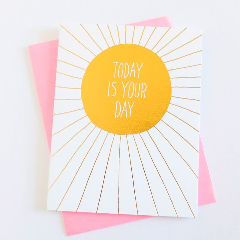 """Today is Your Day"" Card"