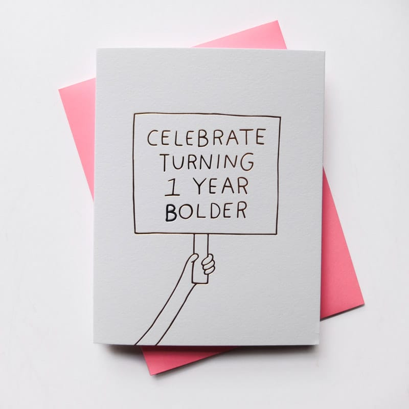 """1 Year Bolder"" Card"