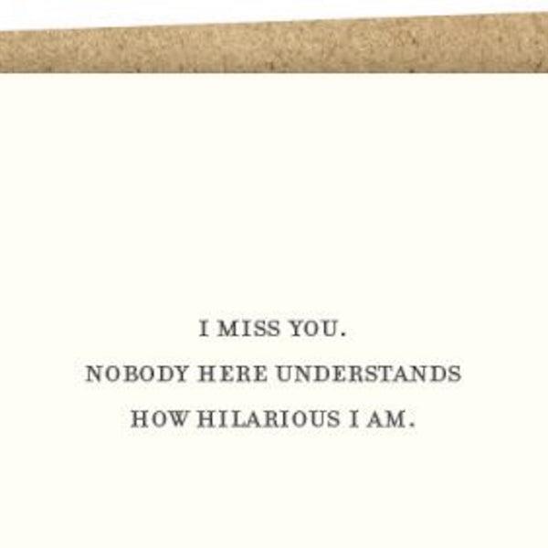 """I Miss You"" Hilarious Card"