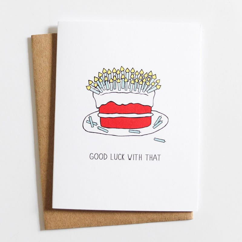 """Good Luck with That"" Birthday Card"