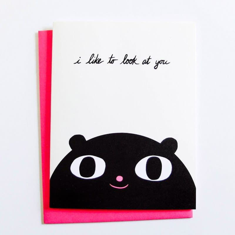 """I Like to Look At You"" Card"