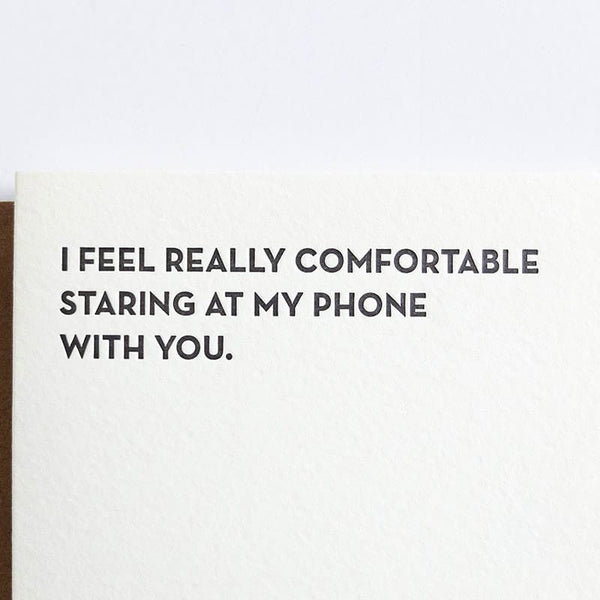 "Sapling Press ""I Feel Comfortable Staring at My Phone with You"" Love card"