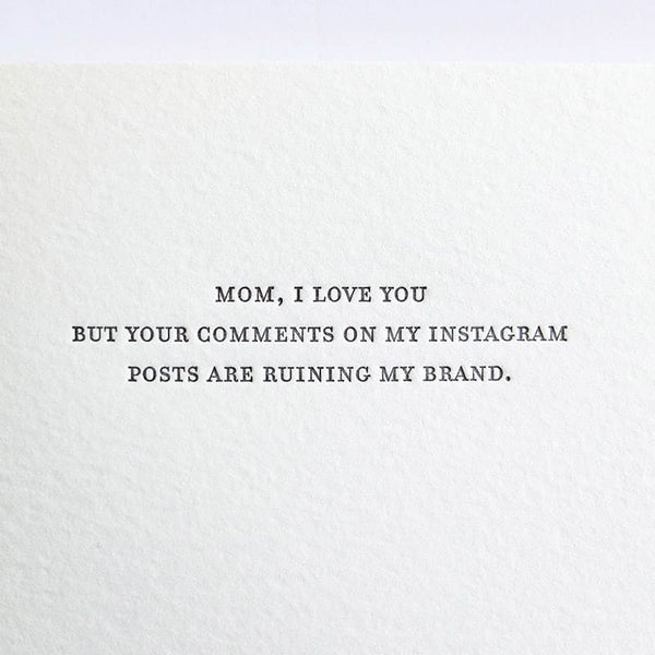 Mom, I love you but your comments on my Instagram posts are ruining my brand mothers day card