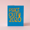 """Peace Out 2020"" Card"