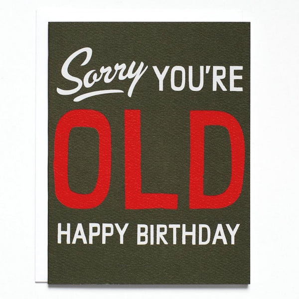 """Sorry You're Old"" Card"