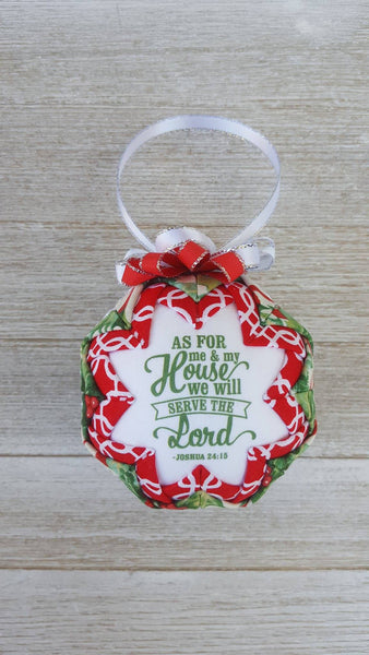 Joshua 24:15 Bible Verse Quilted Fabric Christmas Ornament. As For Me And My House. Christian Ornament. Bible Ornament. Religious