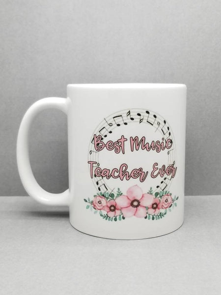 Best Music Teacher Ever Sublimated Mug. 11 oz. 2 sided. Music Teacher Gift. Teacher Mug. Teacher Appreciation Gift.  Best Teacher