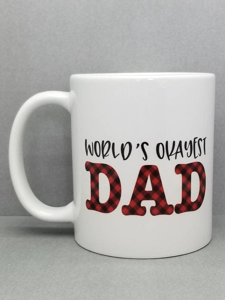 World's Okayest Dad Buffalo Plaid Sublimated Mug. 11 oz. 2 sided. Dad Mug. Father's Day Mug. Gift For Dad. Father's Day Gift. Funny Dad Gift