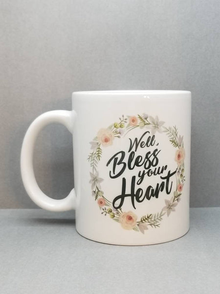 Well Bless Your Heart Floral Sublimated Mug. 11 oz. 2 sided. Funny Christian Mug. Gift For Mom. Friend Gift. Christian Gift. Southern Mug