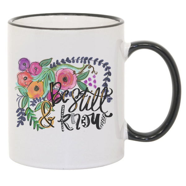 Be Still & Know Floral Sublimated Mug. 11 oz. 2 sided. Colorful Christian Mug. Psalm 46 Mug. Bible Verse Mug. Christian Gift. Handdrawn Art
