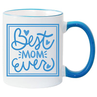 Best Mom Ever Sublimated Mug. 11 oz. 2 sided. Mom Mug. Mother's Day Mug. Gift For Mom. Mother's Day Gift. Happy Mother's Day. Mug For Mom