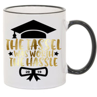 The Tassel Was Worth The Hassle Class Of 2019 Graduation Sublimated Mug. 11 oz. 2 sided. Gold & Black. Graduation Mug. Graduation Gift