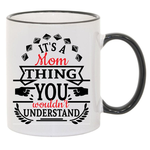 It's A Mom Thing You Wouldn't Understand Sublimated Mug. 11 oz. 2 sided. Mom Mug. Mother's Day Mug. Gift For Mom. Mother's Day Gift