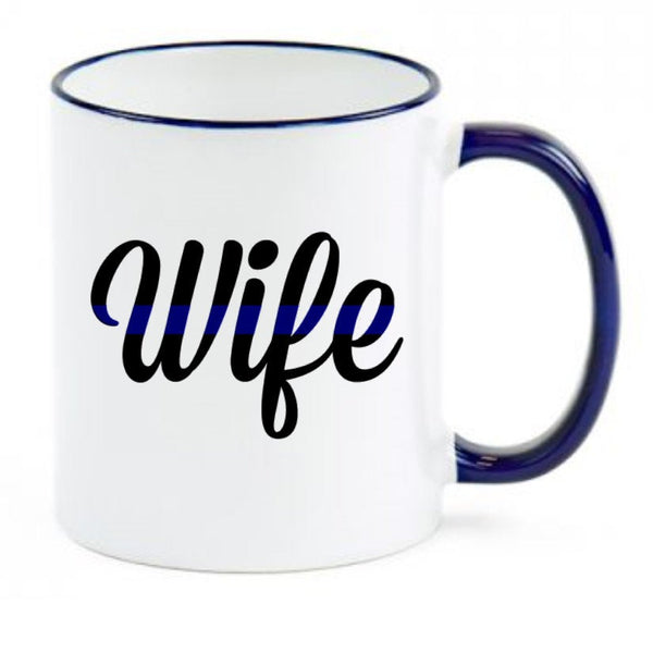 Thin Blue Line Police Wife Sublimated Mug. 11 oz.Thin Blue Line Mug. Police Wife Mug. LEO Wife Mug. Back The Blue. Police Lives Matter