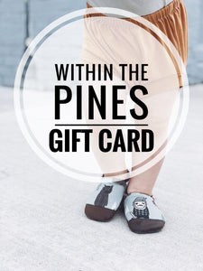 Within The Pines Gift Card / Various Amounts