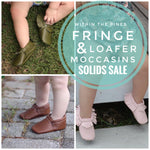 Fringe Moccs & Loafer Solids / 14 Colors Available