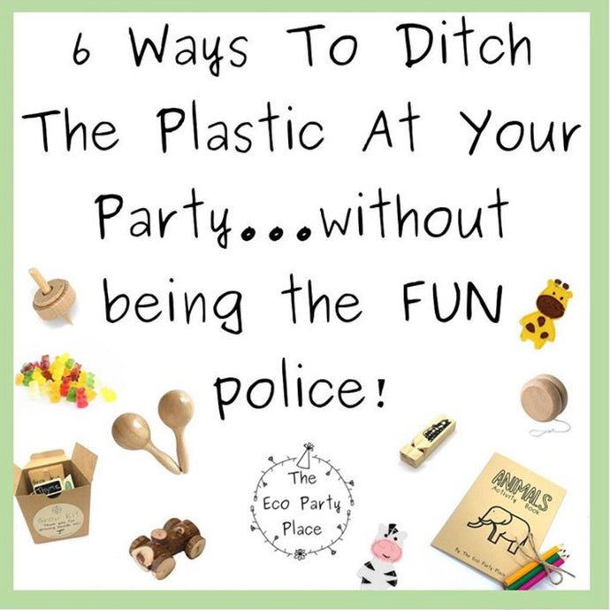 Ditch the Plastic at your Party - by The Eco Party Place