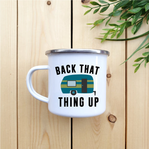 Back That Thing Up Camp Mug