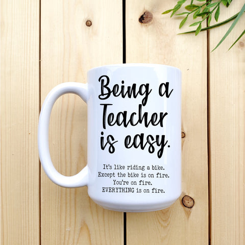 Being a Teacher is Easy Mug - Republic West