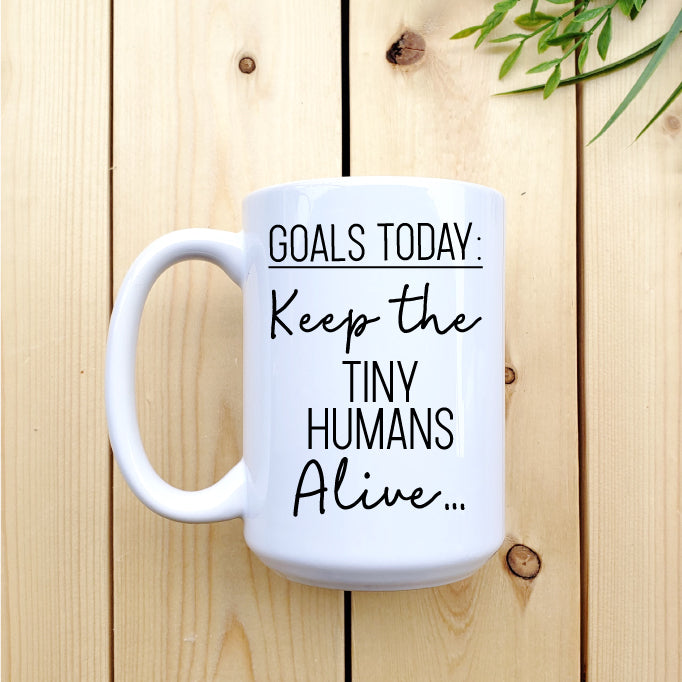Goals Today: Keep Tiny Humans Alive Mug - Republic West