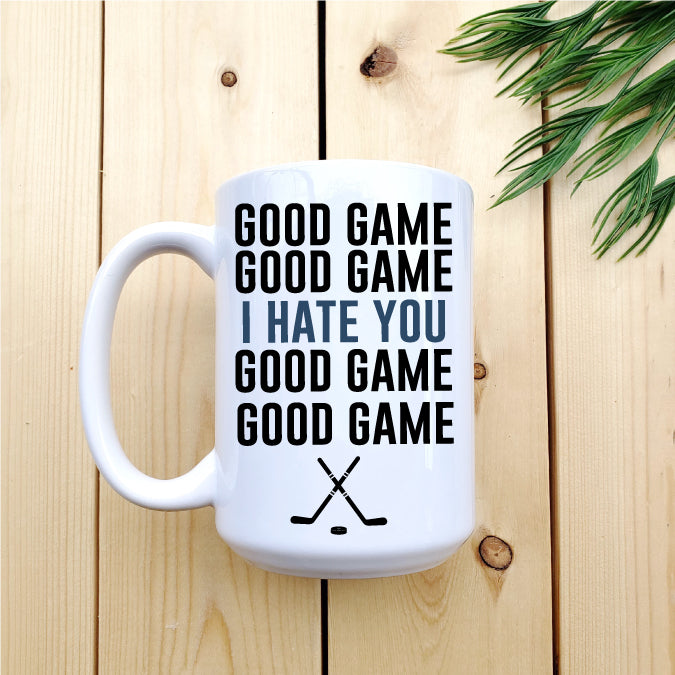Good Game... I Hate You... Hockey Mug - Republic West