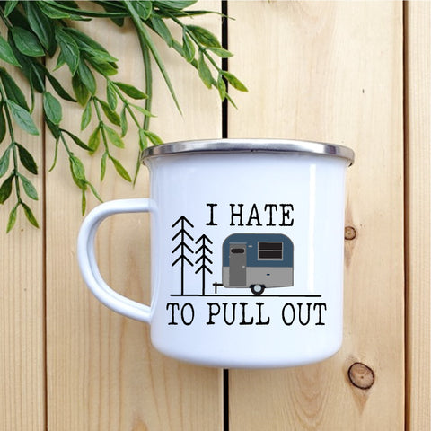 I Hate To Pull Out Camp Mug