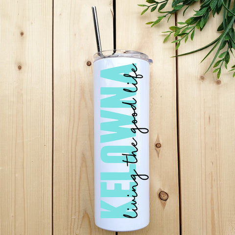 Kelowna (living the good life) Skinny Tumbler with Straw - Republic West