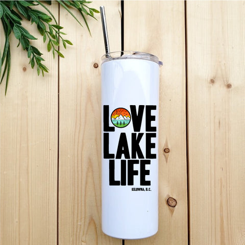 Love Lake Life (Kelowna) Skinny Tumbler with Straw - Republic West